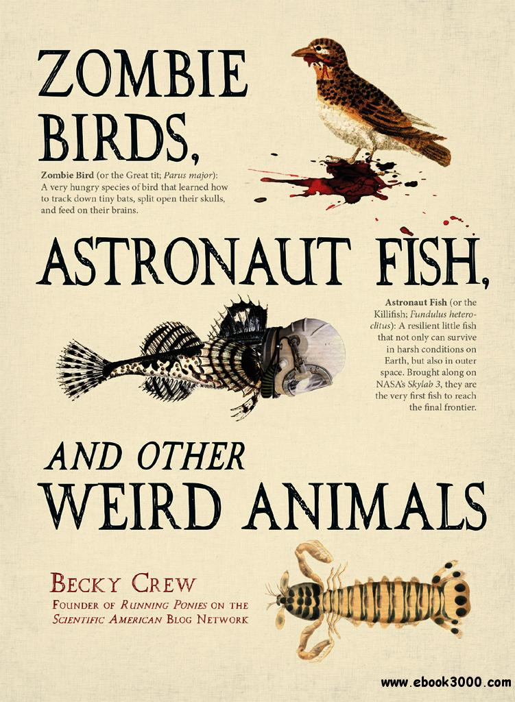 Zombie Birds, Astronaut Fish, and Other Weird Animals