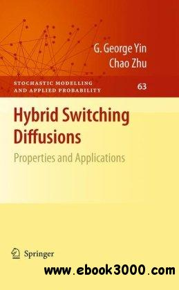 Hybrid Switching Diffusions: Properties and Applications (Stochastic Modelling and Applied Probability)