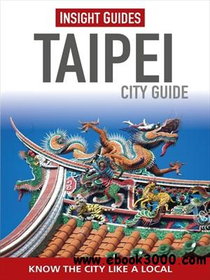 Insight Guides: Taipei City Guide, 3 edition