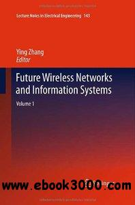 Future Wireless Networks and Information Systems: Volume 1