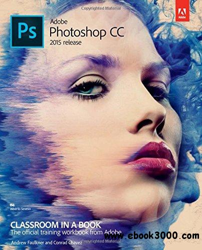 Adobe Photoshop CC Classroom in a Book 2015 (Classroom in a Book ...