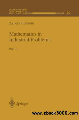 Mathematics in Industrial Problems by Avner Friedman