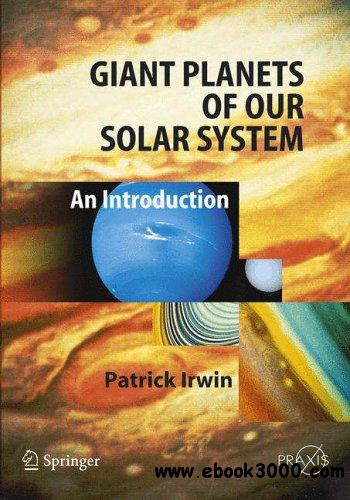 Giant Planets of Our Solar System: An Introduction by Patrick Irwin