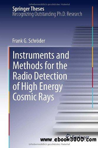 Instruments and Methods for the Radio Detection of High Energy Cosmic Rays by Frank G. Schr Der