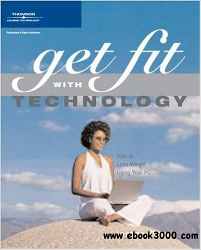 Get Fit with Technology: How to Lose Weight Using Your PC