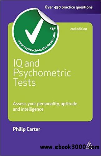 IQ and Psychometric Tests: Assess Your Personality Aptitude and Intelligence (2nd edition)