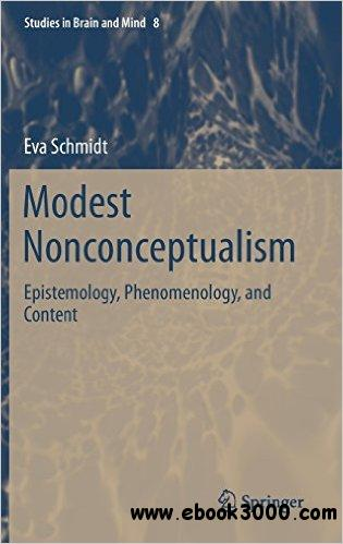 Modest Nonconceptualism: Epistemology, Phenomenology, and Content