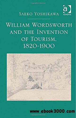 William Wordsworth and the Invention of Tourism, 1820-1900
