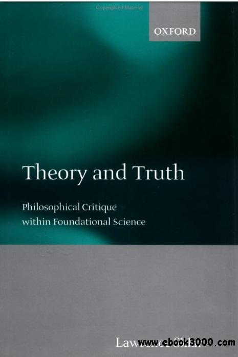 Theory and Truth: Philosophical Critique within Foundational Science