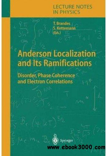 Anderson Localization and Its Ramifications: Disorder, Phase Coherence, and Electron Correlations