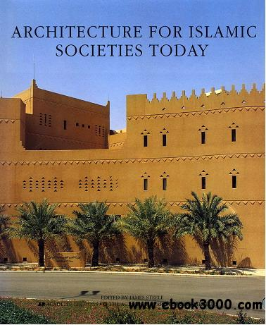 Architecture for Islamic Societies Today