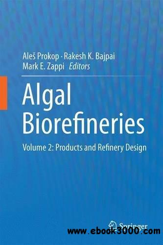 Algal Biorefineries: Volume 2: Products and Refinery Design