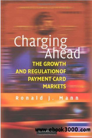 Charging Ahead: The Growth and Regulation of Payment Card Markets