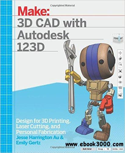 3d Cad With Autodesk 123d Designing For 3d Printing