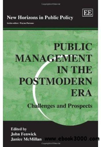 Public Management in the Postmodern Era: Challenges and Prospects