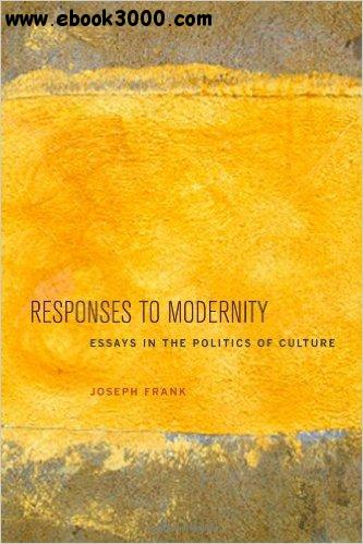 modernity essays Modern vs postmodern this essay modern vs postmodern and other 63,000+ term papers, college essay examples and free essays are available now on reviewessayscom.