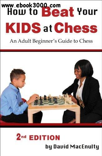 How to Beat Your Kids at Chess, 2nd edition