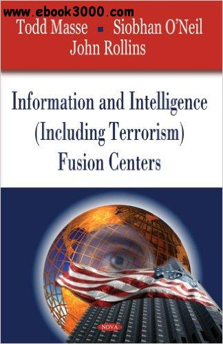 Information and Intelligence, including Terrorism Fusion Centers