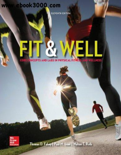 Fit & Well: Core Concepts and Labs in Physical Fitness and Wellness, 11 edition