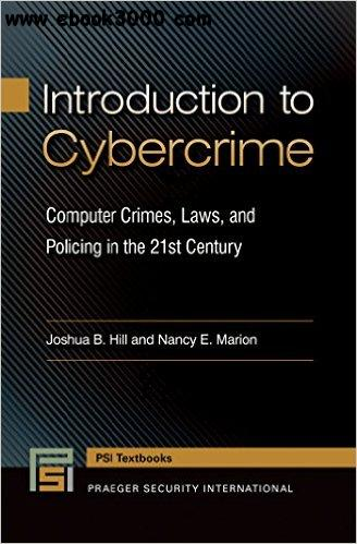 Introduction to Cybercrime: Computer Crimes, Laws, and Policing in the 21st Century (Praeger Security International)