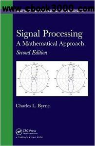 Signal Processing: A Mathematical Approach, Second Edition