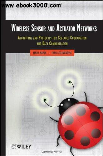 Wireless Sensor and Actuator Networks: Algorithms and Protocols for Scalable Coordination and Data Communication