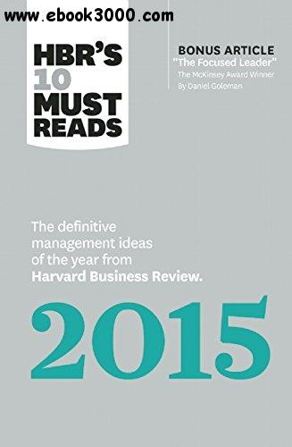 HBR's 10 Must Reads 2015: The Definitive Management Ideas of the Year from Harvard Business Review