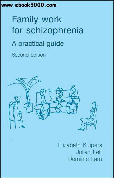 Family Work for Schizophrenia, 2nd Edition: A Practical Guide