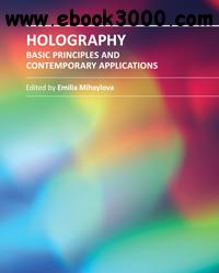 Holography: Basic Principles and Contemporary Applications