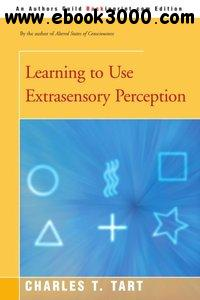 Charles Tart - Learning to Use Extrasensory Perception