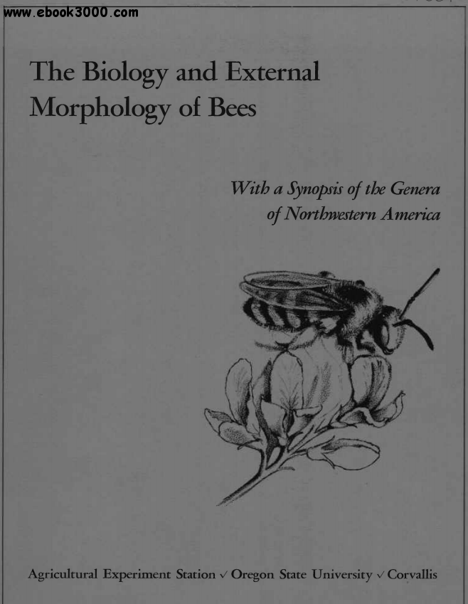 W. P. Stephens - The Biology and External Morphology of Bees with a Synopsis of the Genera of Northwestern America