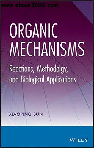 Organic Mechanisms: Reactions, Methodology, and Biological Applications