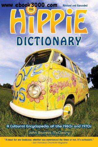 Hippie Dictionary: A Cultural Encyclopedia of the 1960s and 1970s