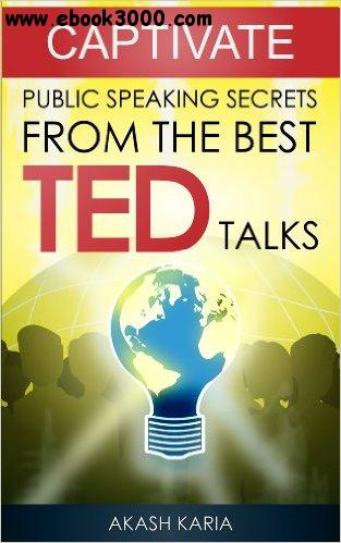 CAPTIVATE: Public Speaking Secrets from TED Talks