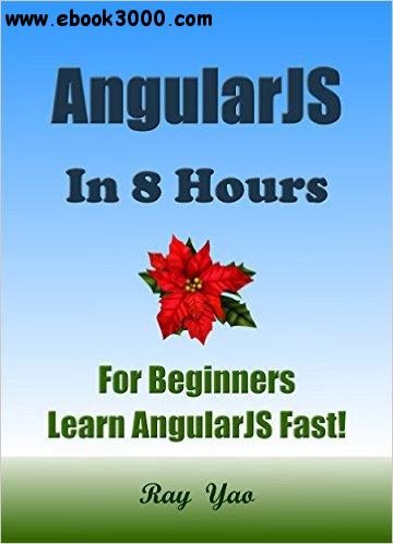 AngularJS in 8 Hours, AngularJS for Beginners, Learn AngularJS fast!