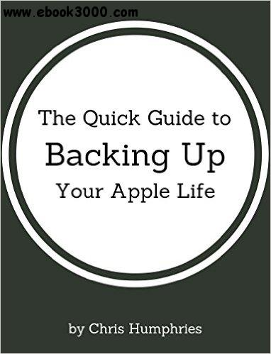The Quick Guide to Backing Up Your Apple Life