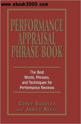 Performance Appraisal Phrase Book: The Best Words, Phrases, and Techniques for Performace Reviews