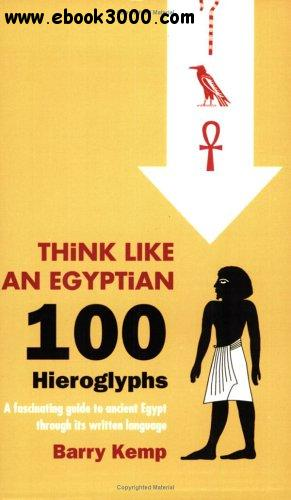 Think Like an Egyptian: 100 Hieroglyphs
