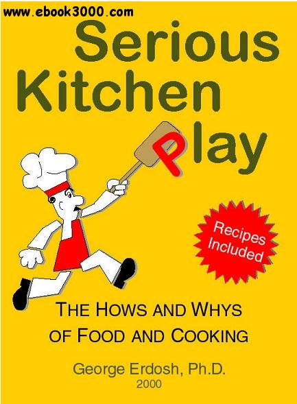 George Erdosh, Serious Kitchen Play: The Hows and Whys of Food and Cooking