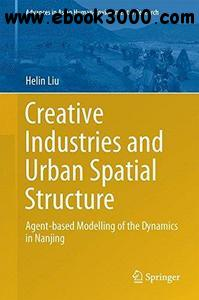 Creative Industries and Urban Spatial Structure: Agent-based Modelling of the Dynamics in Nanjing