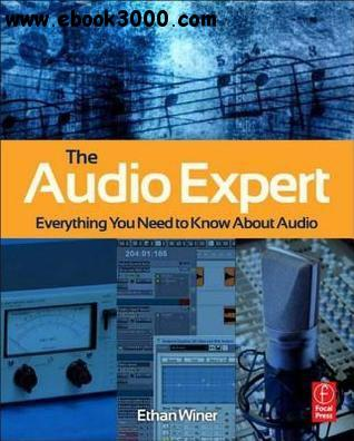Ethan Winer - The Audio Expert: Everything You Need to Know About Audio
