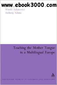 Teaching the Mother Tongue in a Multilingual Europe