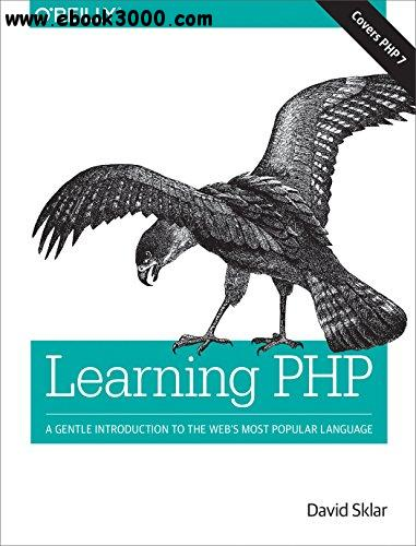 Learning PHP: A Gentle Introduction to the Web's Most Popular Language
