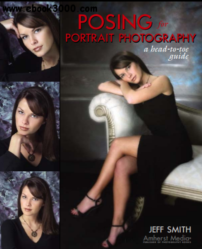 Jeff Smith - Posing for Portrait Photography: A Head-To-Toe Guide for Digital Photographers