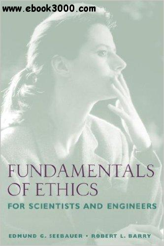 Fundamentals of ethics for scientists and engineers pdf download