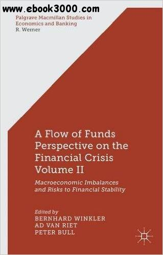 A Flow of Funds Perspective on the Financial Crisis Volume II: Macroeconomic Imbalances and Risks to Financial Stability (Repos