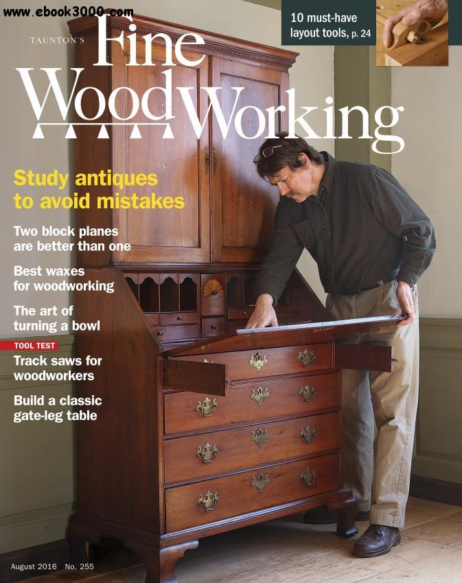 Fine Woodworking - July-August 2016 - Free eBooks Download