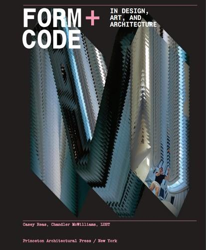 Form+Code In Design, Art, And Architecture