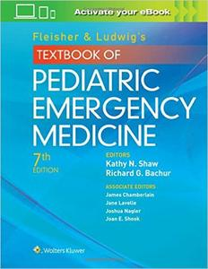 Fleisher & Ludwig's Textbook of Pediatric Emergency Medicine, 7th edition