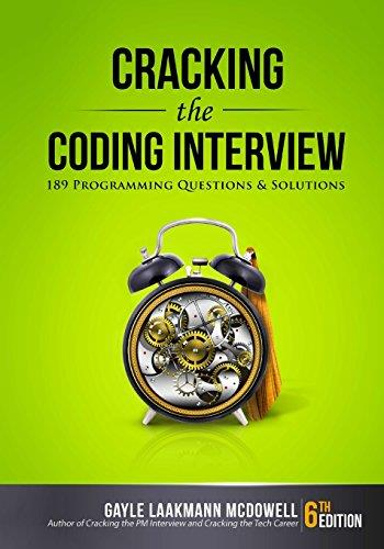 Cracking the Coding Interview: 189 Programming Questions and Solutions, 6th  Edition